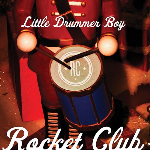Play & Download Little Drummer Boy by The Rocket Club | Napster