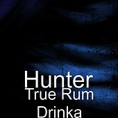 True Rum Drinka by Hunter