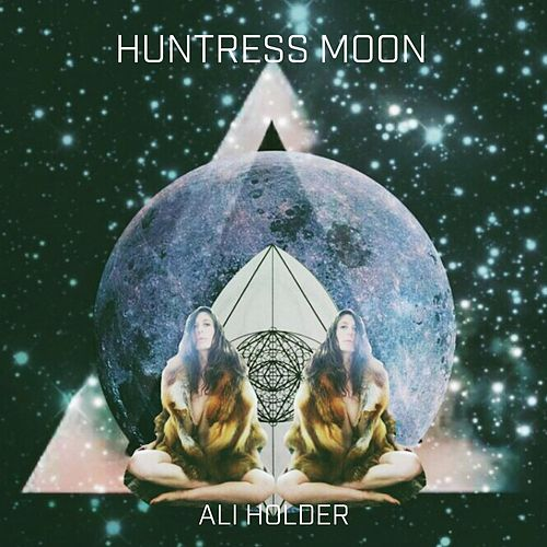 Play & Download Huntress Moon by Ali Holder | Napster