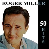 Play & Download 50 Hits by Roger Miller | Napster