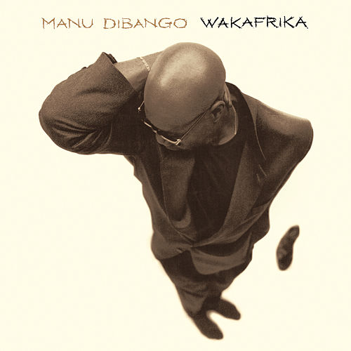 Play & Download Wakafrika by Manu Dibango | Napster