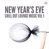 Play & Download New Year's Eve Chill Out Lounge Music Vol. 1 by Various Artists | Napster