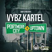 Play & Download Portmore City To Uptown - Single by VYBZ Kartel | Napster