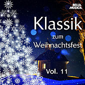 Klassik zum Weihnachtsfest, Vol. 11 by Various Artists
