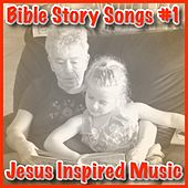 Bible Story Songs #1 by Jesus Inspired Music