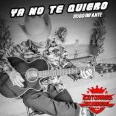 Ya No Te Quiero by Hugo Infante