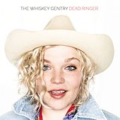 Dead Ringer by The Whiskey Gentry