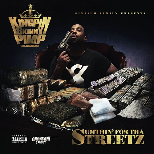 Sumthin' for Tha Streetz by Kingpin Skinny Pimp