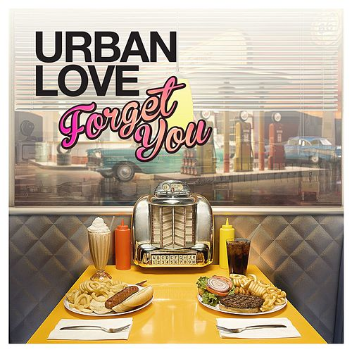 Forget You by Urban Love