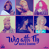 Wig Affi Fly - Single by Macka Diamond