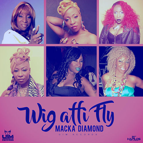 Wig Affi Fly - Single by Macka Diamond