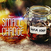 Play & Download Small Change Riddim by Various Artists | Napster