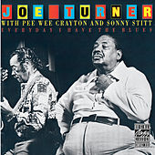 Everyday I Have The Blues by Big Joe Turner