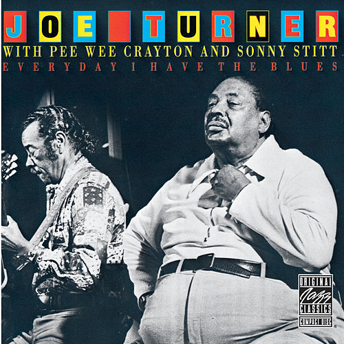 Play & Download Everyday I Have The Blues by Big Joe Turner | Napster