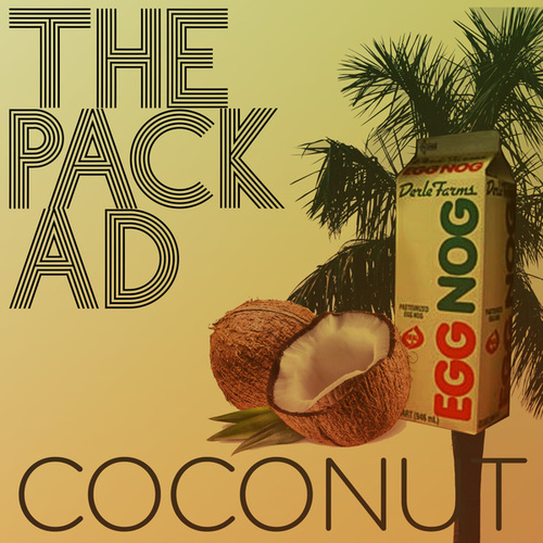 Play & Download Coconut by The Pack A.D. | Napster