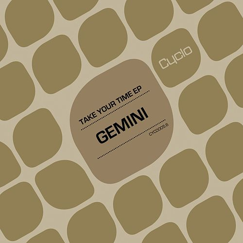 Play & Download Take Your Time by Gemini | Napster