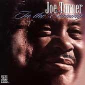 Play & Download In The Evening by Big Joe Turner | Napster