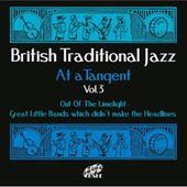 British Traditional Jazz (At a Tangent) , Vol. 3 by Various Artists