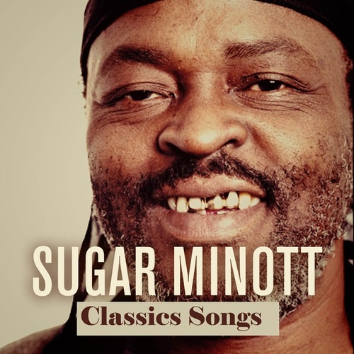 Play & Download Sugar Minott: Classics Songs by Sugar Minott | Napster