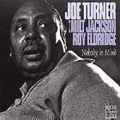 Nobody In Mind by Big Joe Turner