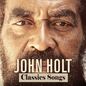 John Holt: Classic Songs by John Holt