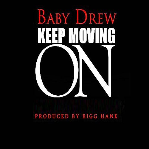 Keep Moving On by Baby Drew