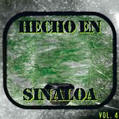 Hecho en Sinaloa, Vol. 4 by Various Artists