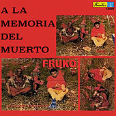 Play & Download A la Memoria del Muerto by Fruko Y Sus Tesos | Napster