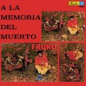 A la Memoria del Muerto by Fruko Y Sus Tesos