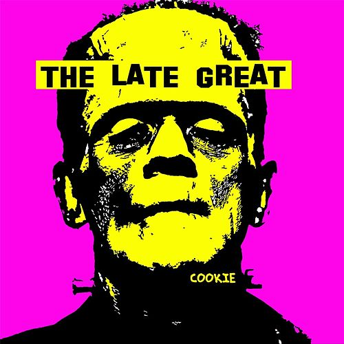 Play & Download The Late Great by COOKiE | Napster