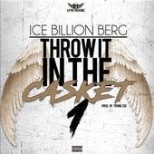 Throw It In the Casket, Pt. 1 by Ice Billion Berg