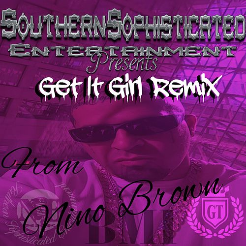 Get It Girl (Remix) by Nino Brown
