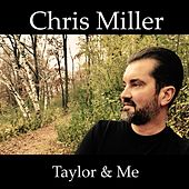 Play & Download Taylor & Me by Chris Miller | Napster