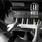 Play & Download Old Friends by Lari White | Napster