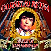 Play & Download 23 Exitos Con Mariachi by Cornelio Reyna | Napster