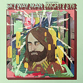 Play & Download Seen Comin' from a Mighty Eye by Skyway Man | Napster