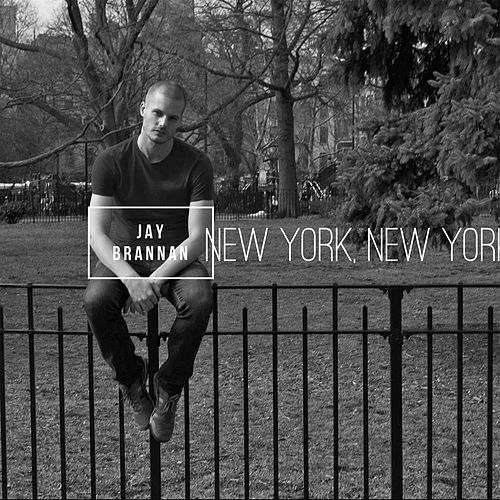 Play & Download New York, New York by Jay Brannan | Napster