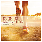 Running Motivation (Workout Mixes) by Various Artists