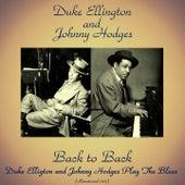 Back to Back: Duke Ellington and Johnny Hodges Play the Blues (Remastered 2017) von Duke Ellington
