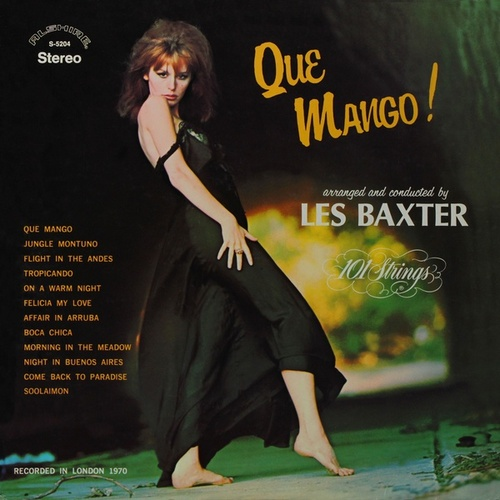 Play & Download Que Mango! Arranged and Conducted by Lex Baxter (Remastered from the Original Master Tapes) by Les Baxter | Napster