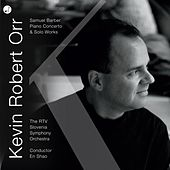 Play & Download Samuel Barber Piano Concerto & Solo Piano Works by Kevin Robert Orr | Napster