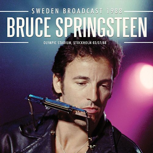 Sweden Broadcast 1988 (Live) by Bruce Springsteen