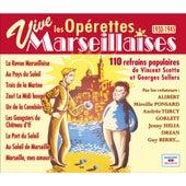 Vive les opérettes marseillaises, 110 refrains populaires de Vincent Scotto et Georges Sellers (1930-1945) by Various Artists
