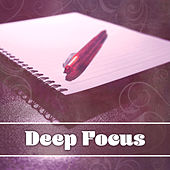 Deep Focus – Classical Tracks for Learning, Concentration Songs, Development Music, Good Memory, Easy Work by Relax Your Mind Guru
