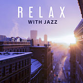 Relax with Jazz – Mellow Jazz Sounds, Pure Instrumental Music, The Very Best Collection of Relaxing Jazz by The Jazz Instrumentals