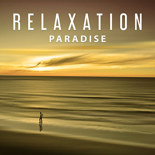 Relaxation Paradise – Deep Relaxing Music, Calm Peaceful Sounds and Music, Peaceful Day by Relaxation Meditation Yoga Music
