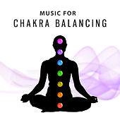 Play & Download Music for Chakra Balancing – Meditation & Relaxation, Inner Silence, Peaceful Spirit, Mind Calmness, New Age Mediation Music by Chinese Relaxation and Meditation | Napster