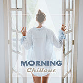 Morning Chillout – Relaxing Sounds, Soft Chill Out Music, Early Morning, Music to Rest by Today's Hits!