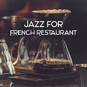 Play & Download Jazz for French Restaurant – Best Piano Jazz, Calming Sounds for Restaurant, Background Jazz Music, Coffee Time by Restaurant Music | Napster