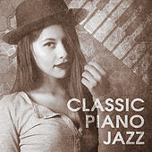 Play & Download Classic Piano Jazz – Instrumental Jazz, Piano Lounge, Ambient Calming Music, Solo Piano by Relaxing Piano Music Consort | Napster